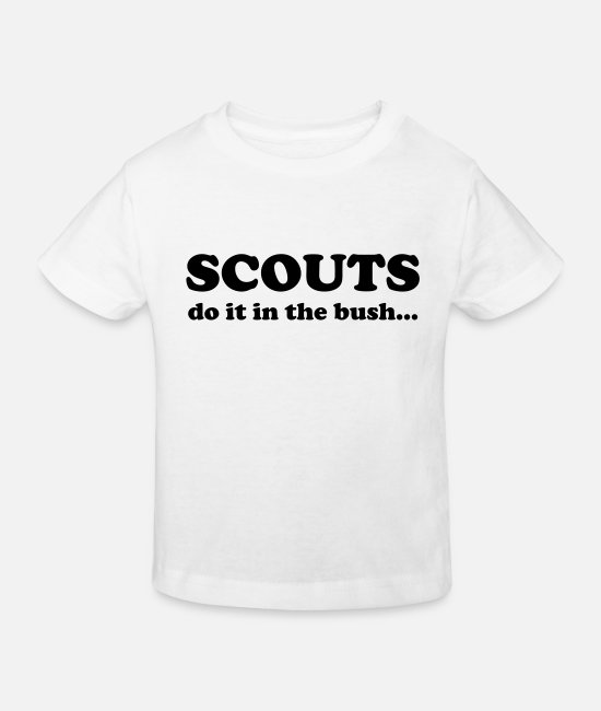 Camping Baby Clothes - Scouts do it in the bush... - Kids' Organic T-Shirt white
