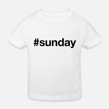 Sunday SUNDAY - Kids' Organic T-Shirt