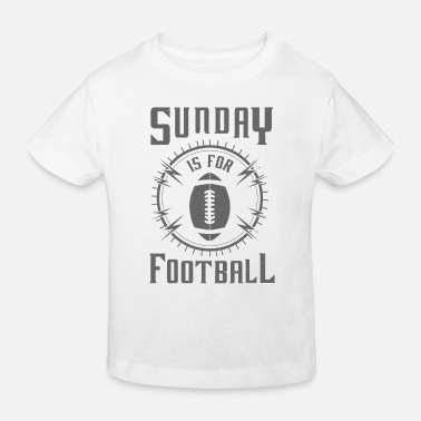 Sunday Sunday is for Football - awesome sports fandom - Kids' Organic T-Shirt