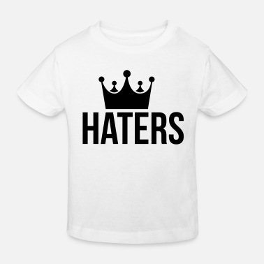 Hater Haters King Hater - Kinderen bio T-shirt