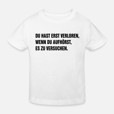 Motivationsspruch Motivationsspruch - Kinder Bio T-Shirt