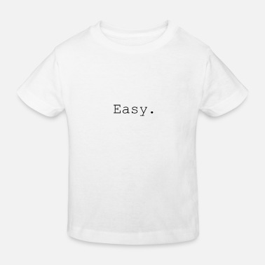 Easy Easy - Kids' Organic T-Shirt