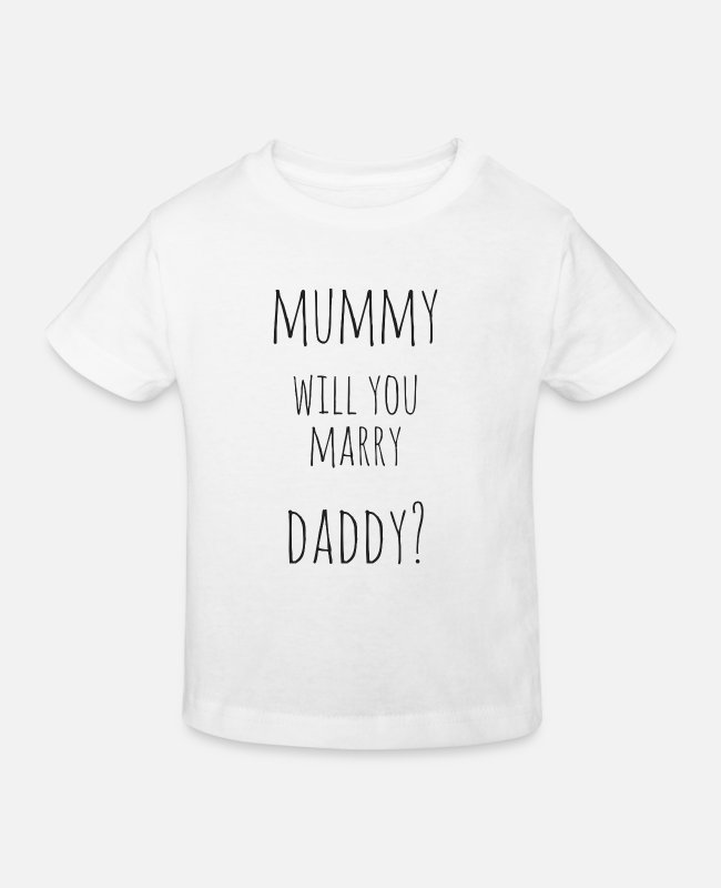 Mummy T-Shirts - mummy, Will you marry daddy? - Kids' Organic T-Shirt white