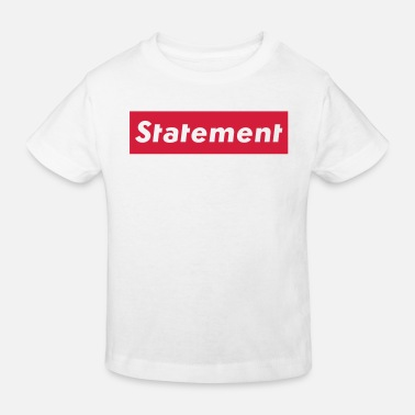 Statement Statement - Kids' Organic T-Shirt
