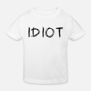 Idiot IDIOT - T-shirt bio Enfant