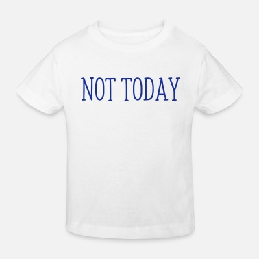 Tonight NOT TONIGHT! - Kids' Organic T-Shirt