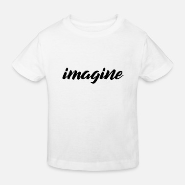 Imagination imagine - Kids' Organic T-Shirt