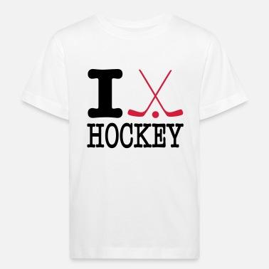 221d5ec5877 i love hockey II - Kids  39  Organic T-Shirt