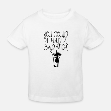 All Saints Day You could have had a bath witch halloween gift - Kids' Organic T-Shirt