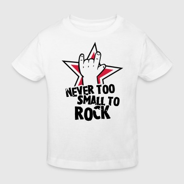 never too small to rock - geburt - baby -kleinkind - Kinder Bio-T-Shirt