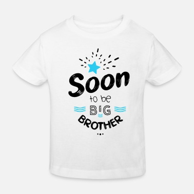 Pregnancy Soon to be big brother - Kids' Organic T-Shirt