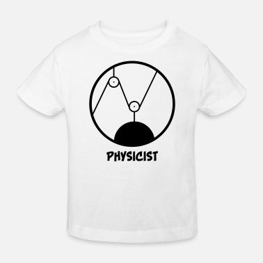 Physicists Physicist - physicist - Kids' Organic T-Shirt
