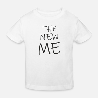 The New Me - Kinder Bio T-Shirt