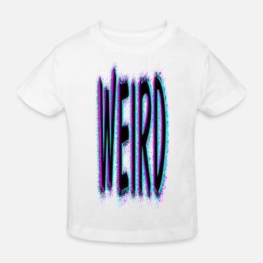 Weird Weird - T-shirt bio Enfant