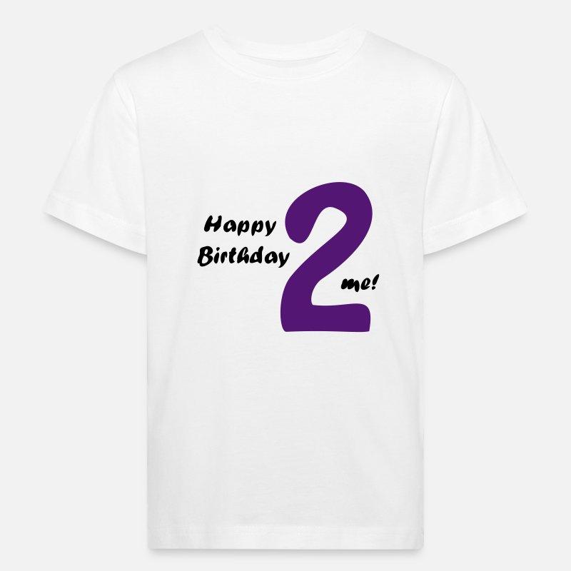 Kids Organic T ShirtHappy Birthday Two Me