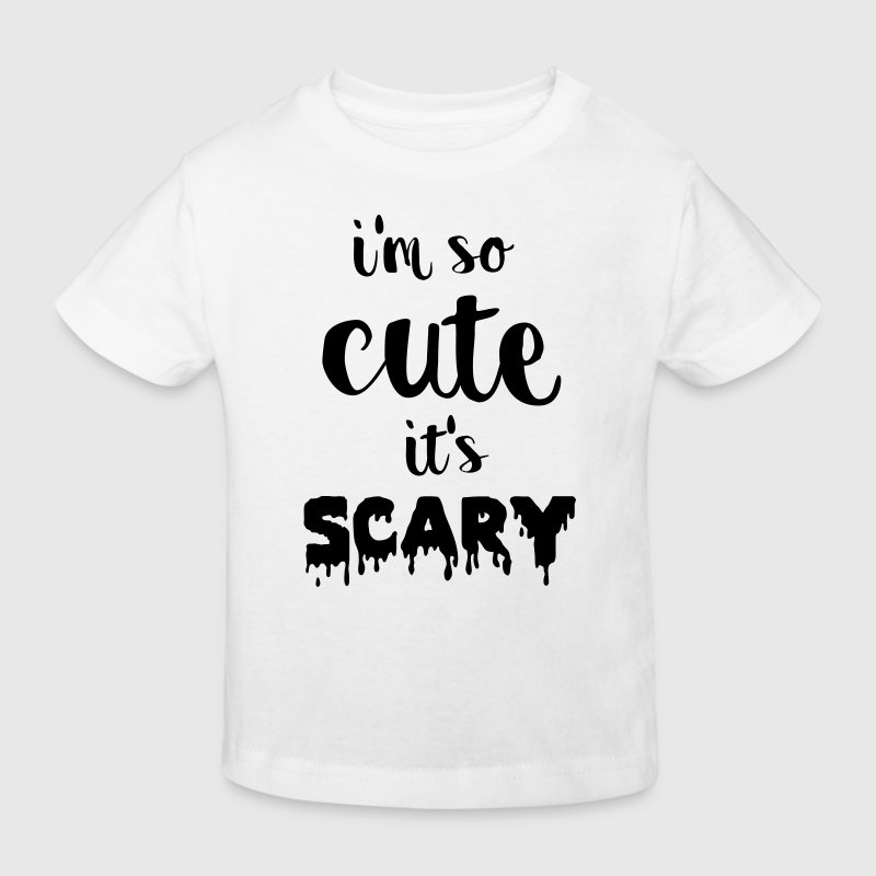 I'm so cute it's scary - Kinderen Bio-T-shirt