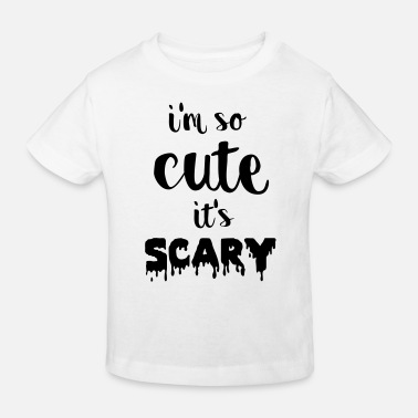 I'm so cute it's scary - Ekologisk T-shirt barn
