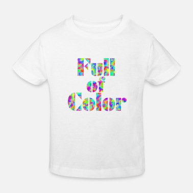 Full Of Color Full Of Color - Kinder Bio T-Shirt