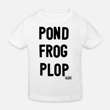 pond frog plop - Kinder Bio T-Shirt