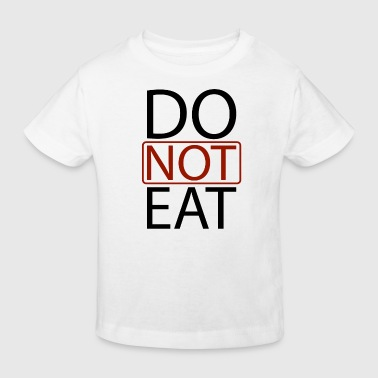 Do Not Eat - Kids' Organic T-Shirt