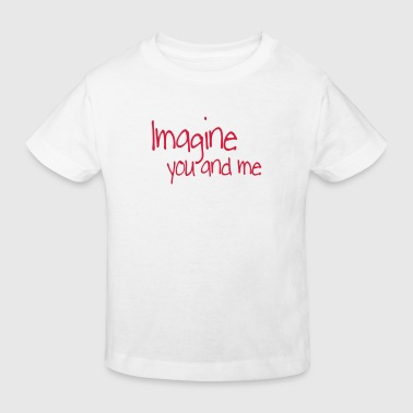 imagine you and me - T-shirt bio Enfant