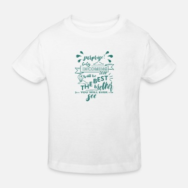 Surprise Surprise baby in the march Babybirth 2018 - Kids' Organic T-Shirt