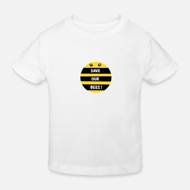 Save Our Bees ! - Kids' Organic T-Shirt