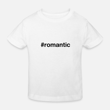 Romantic ROMANTIC - Kids' Organic T-Shirt