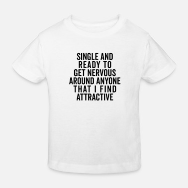 Hipster Single And Nervous Funny Quote - Kinderen bio T-shirt
