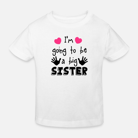 Sister Baby Clothes - big sister - Kids' Organic T-Shirt white
