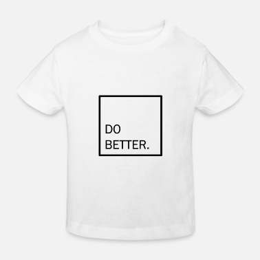 Do better - Kinder Bio T-Shirt