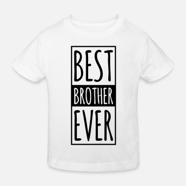 Lieblingsbruder Best Brother Ever  - Kinder Bio-T-Shirt