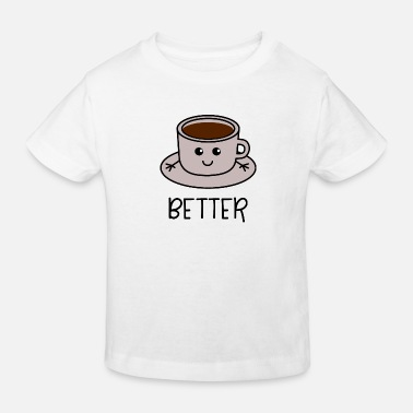 Kaffee Better Together Partnerlook (Part1) Kaffee - Kinder Bio T-Shirt