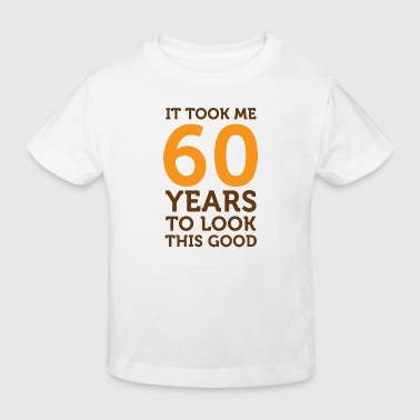 It took 60 years to look so good! - Kids' Organic T-Shirt