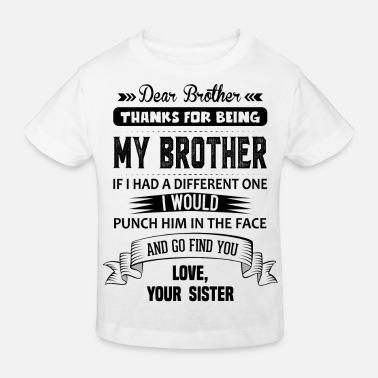 Brother And Sister Dear Brother, Love, Your Sister - Kids' Organic T-Shirt