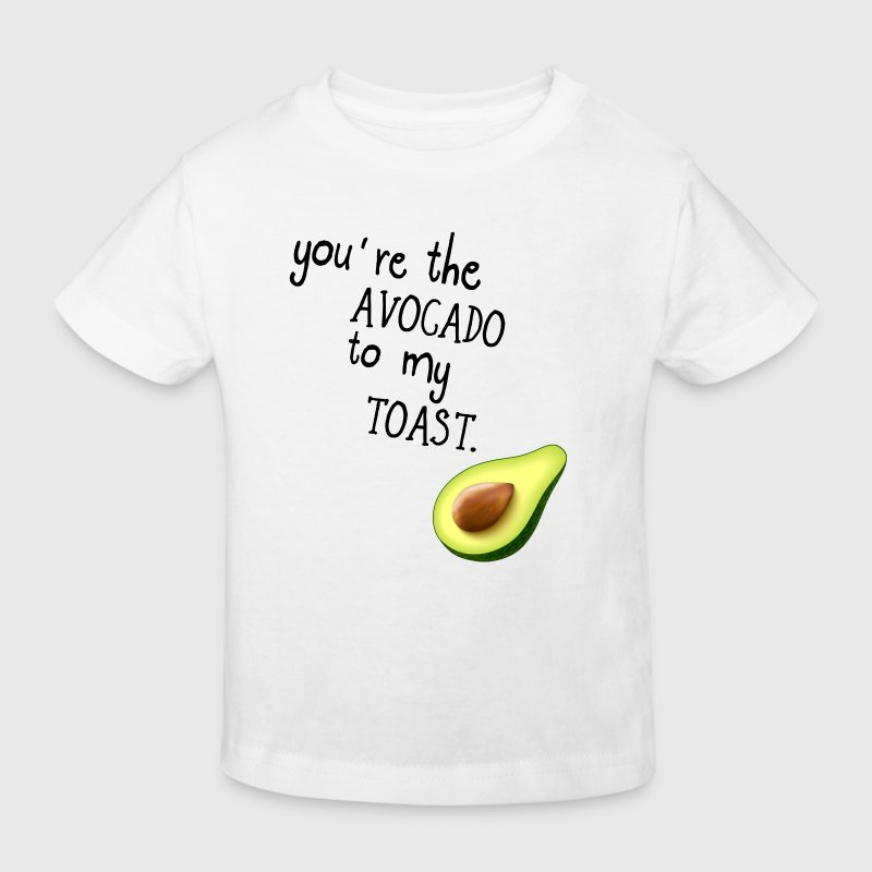 You're the AVOCADO to my TOAST! - Kids' Organic T-shirt