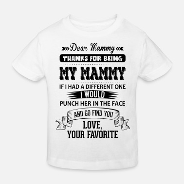 Punch Dear Mammy, Love, Your Favorite  - Kids' Organic T-Shirt