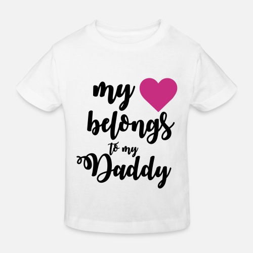ef7462d89 My heart belongs to my daddy Kids  Organic T-Shirt