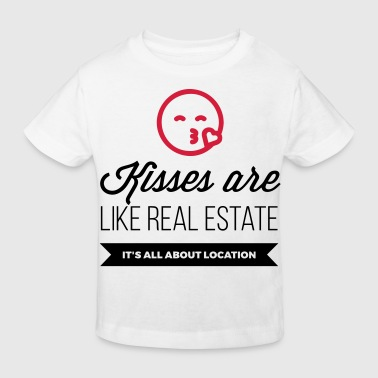 Kisses are like real estate. Location, location, location! - Kids' Organic T-shirt