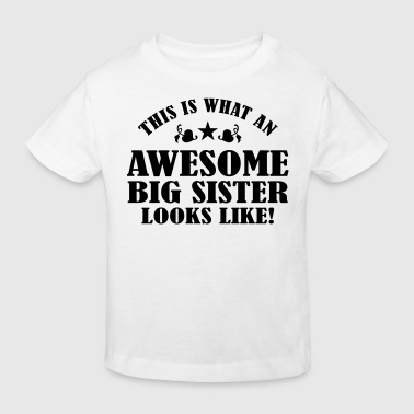 Awesome Big Sister Looks Like - Kids' Organic T-shirt