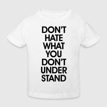 Dont Hate - Camiseta ecológica niño