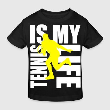 tennis is my life - Kinder Bio-T-Shirt