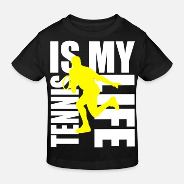 Tennis Is Life tennis is my life - T-shirt bio Enfant