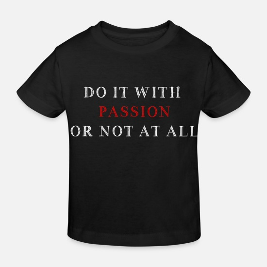 Do It Baby Clothes - do it with passion - Kids' Organic T-Shirt black