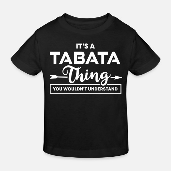 Gift Idea Baby Clothes - It's A Tabata Thing You Would not Understand No. 9 - Kids' Organic T-Shirt black