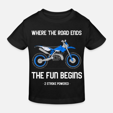 Where the road ends the fun begins - Kids' Organic T-Shirt