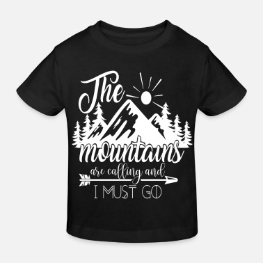 Blood The Mountans are calling and I must go - Kids' Organic T-Shirt