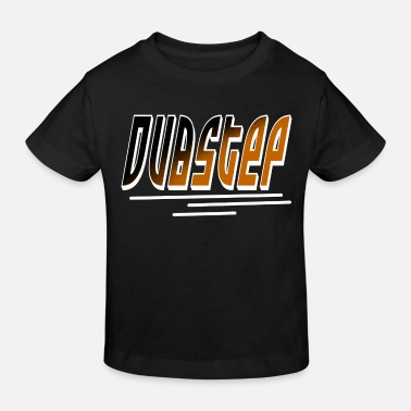 Dubstep Dubstep - Kinder Bio T-Shirt