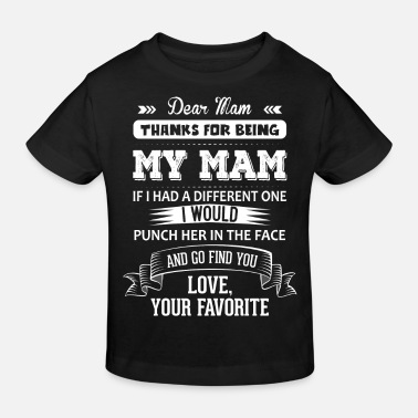 Mam Dear Mam, Love, Your Favorite - Kids' Organic T-Shirt