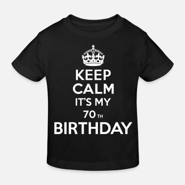 Keep Calm Birthday Keep calm - 70 - birthday - Kids' Organic T-Shirt